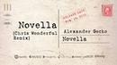 Alexander Gecko - Novella (Chris Wonderful Remix)