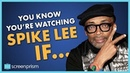 You Know Its Spike Lee IF...