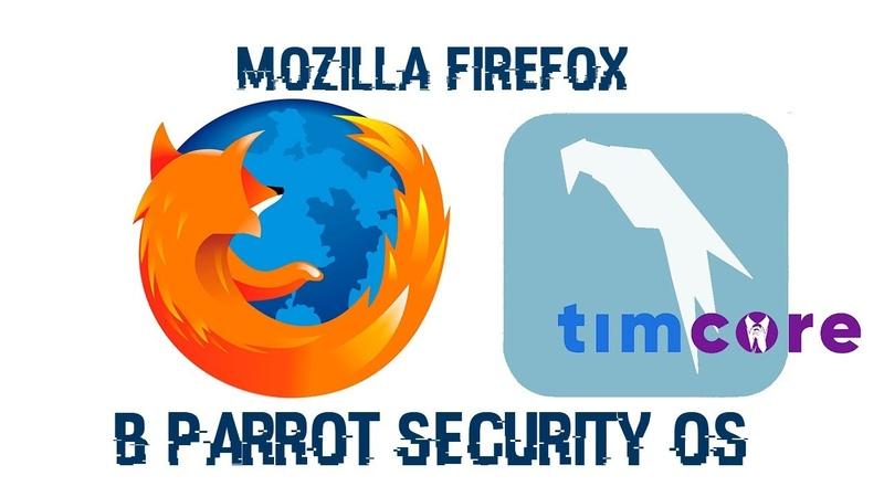 Mozilla Firefox в Parrot Security OS | Timcore