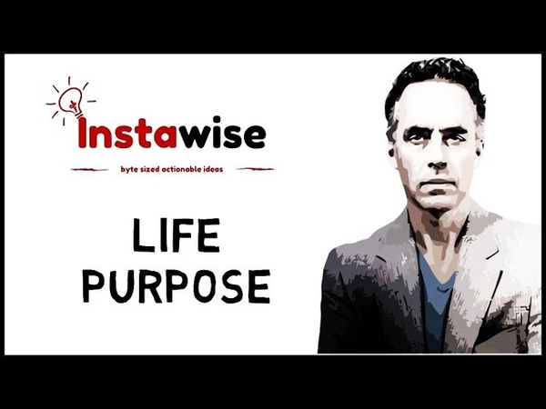 🔴 Ways To Achieve Meaning And Purpose In Your Life By Jordan Peterson 💡 Big Ideas