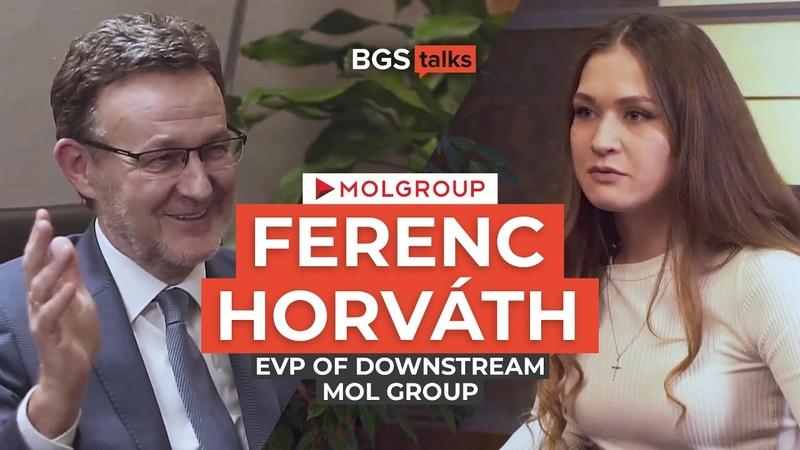 MOL Group: Ferenc Horváth - EVP of Downstream | BGS Talks 1