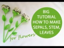 Big Tutorial How to make sepals, stem, leaves for flowers Origami DIY