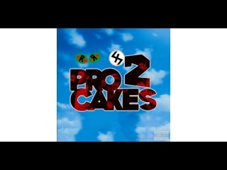 Pro Cakes 2 - Dirty Sanchez, Dyemond Lewis & Nyck Caution