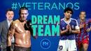 VETERANOS. Dream Team