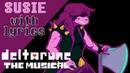Susie WITH LYRICS - deltarune THE MUSICAL IMSYWU