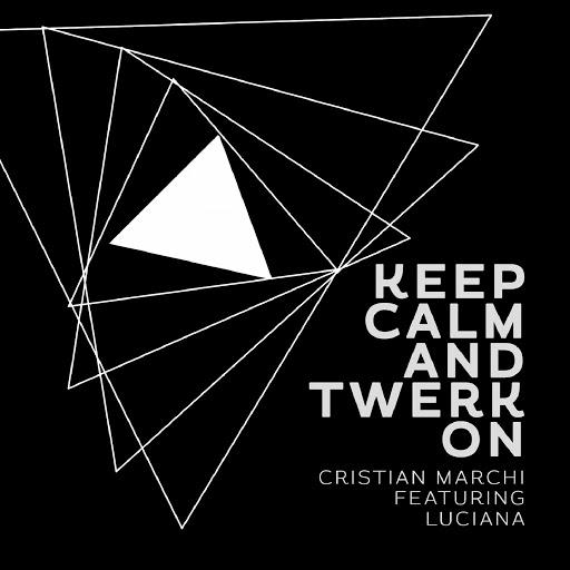 Cristian Marchi альбом Keep Calm & Twerk On (feat. Luciana)