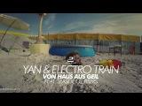 Yan &amp Electro Train ft. Seaside Clubbers - Von Haus aus Geil (Rico Bernasconi Video Edit)