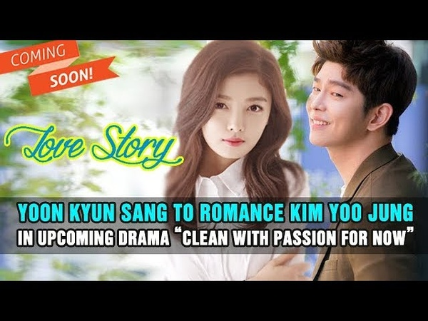 "[★HOT NEWS] Yoon Kyun Sang To Romance Kim Yoo Jung In Upcoming Drama ""Clean With Passion For Now"""