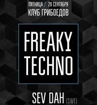 Freaky Techno w/ Sev Dah (SWE)