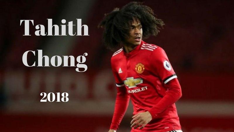 Tahith Chong (Manchester United) 20172018 Full Highlights