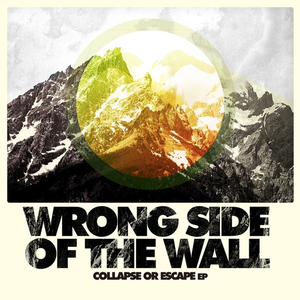 Wrong Side Of The Wall - Collapse Or Escapem (EP) (2013)