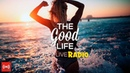 The Good Life Radio • 24/7 Music Live Stream | Deep House Tropical House, Chill Summer Mix 2018