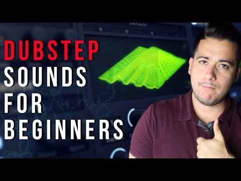 Making Modern Dubstep Sounds For Beginners
