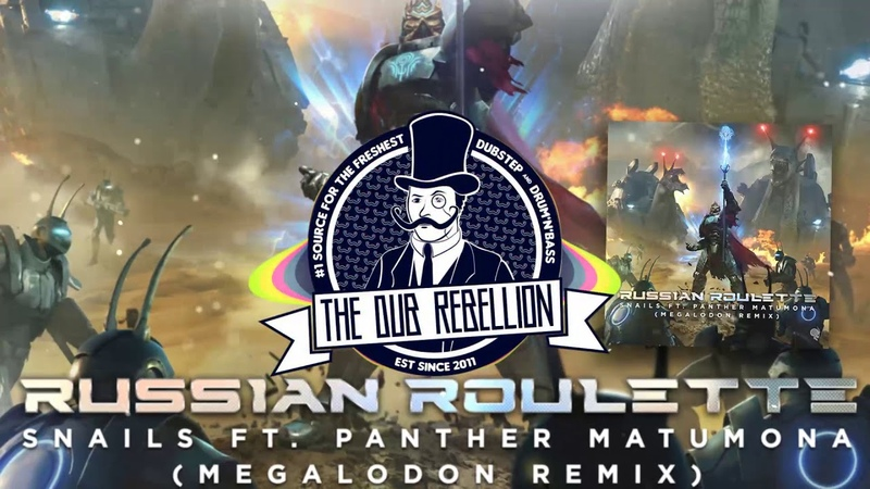 Snails - Russian Roulette (feat. Panther Matumona) (Megalodon Remix)