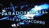 Geometry Dash - PARADOX TRAVEL VERIFIED! Insane Demon - By JoacoPr0!