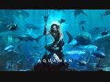 Аквамен | Финальный трейлер | RUS