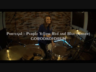Portugal. The Man - Purple Yellow Red and Blue - Drum cover - Лидия Середнева (GORODKOVDRUM)