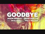 Jason Derulo Feat. David Guetta Feat. Nicki Minaj &amp Willy William - Goodbye (2018)