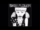 Skullflower - Choady Foster / Spent Force