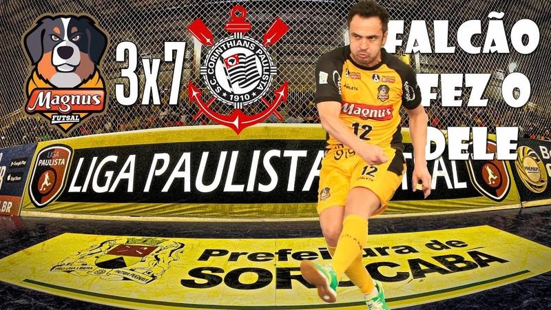 Quebra Pau Não! Chuva de Gols | Final Liga Paulista 2018 | Magnus Sorocaba 3x7 Corinthians