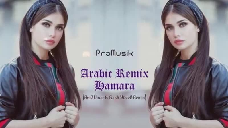 Arabic Remıx - Hamara (Anıl Üner Ferdi Yücel Remix).mp4