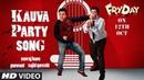 Kauva Party Video   FRYDAY   Govinda   Varun Sharma   Navraj Hans