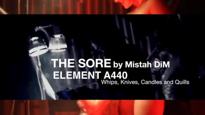 Element A440 - The Sore (Unrated)