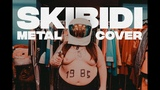Little Big - Skibidi (Metal Cover)