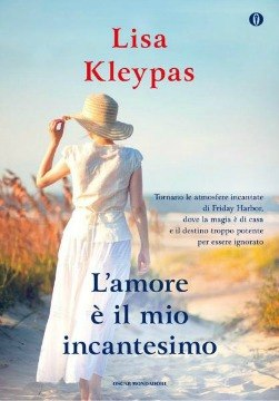 [Libro] Lisa Kleypas - Friday Harbor vol.04. L'amore è il mio incantesimo (2013) - ITA