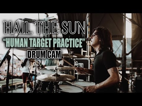 Hail The Sun | Human Target Practice | Drum Cam (LIVE)