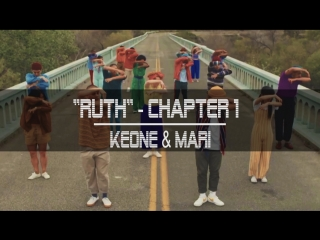 RUTH - Chapter 1 Audio/Visual Sample | by Keone & Mari feat some of the best dancers in the world