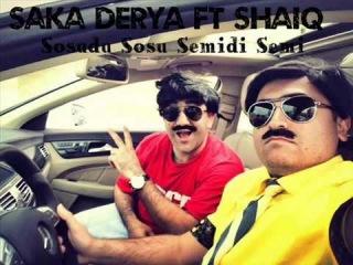 Saka Derya ft Shaiq   Sosudu Sosu Semidi Semi 2013 Bozbash Pictures