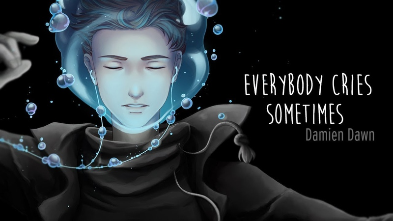 Damien Dawn - Everybody Cries Sometimes (Official Lyric Video)