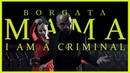 BORGATA - ✯ MAMA I´M A CRIMINAL ✯ Official Video