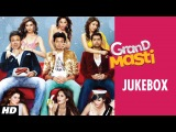Grand Masti Full Songs Jukebox | Riteish Deshmukh, Vivek Oberoi, Aftab Shivdasani