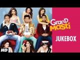 Grand Masti Full Songs Jukebox   Riteish Deshmukh, Vivek Oberoi, Aftab Shivdasani