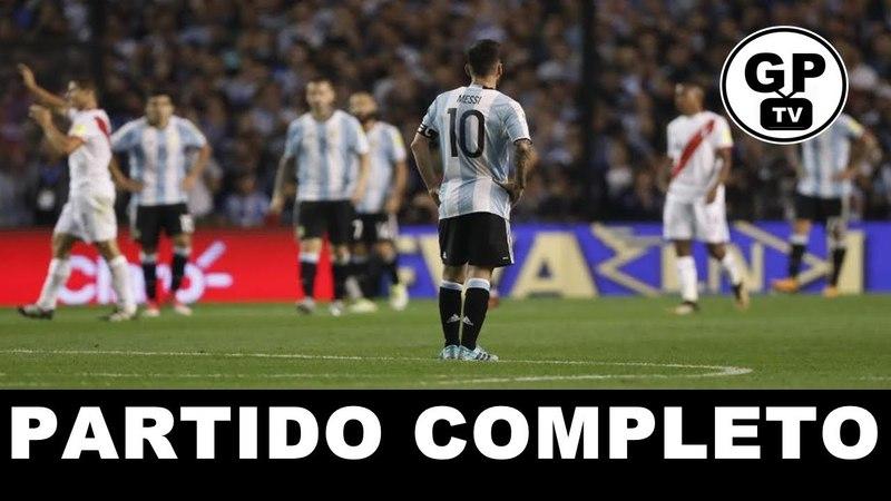 ARGENTINA VS PERÚ 0 - 0│PARTIDO COMPLETO│ELIMINATORIAS RUSIA 2018