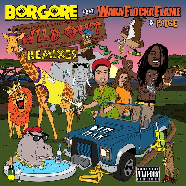 Borgore – Wild Out (feat. Waka Flocka Flame & Paige) (Must Die! Remix)