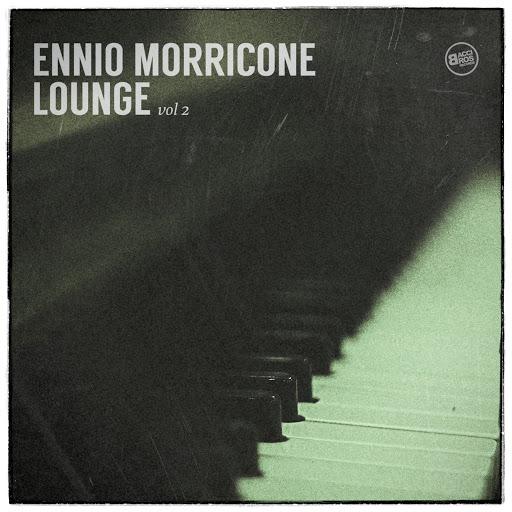 Ennio Morricone альбом Ennio Morricone Lounge Vol. 2