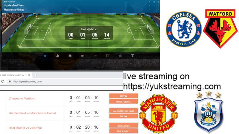MU vs Huddersfield | Chelsea vs Watford | Real Madird vs Villareal