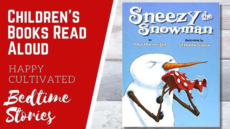 SNEEZY THE SNOWMAN Book Read Aloud | Winter Books for Kids | Childrens Books Read Aloud