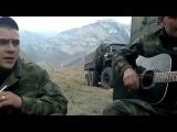 Песня под гитару Зеленые глаза  наши ребята в Чечне )