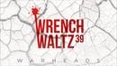 Wrench Waltz 39 Warheads