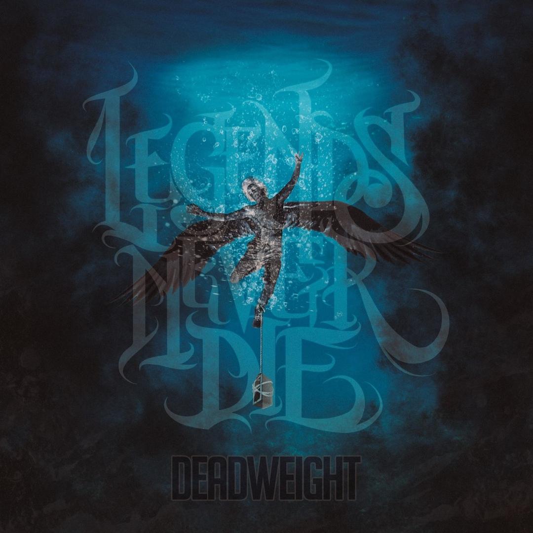 Legends Never Die - DeadWeight [EP] (2019)