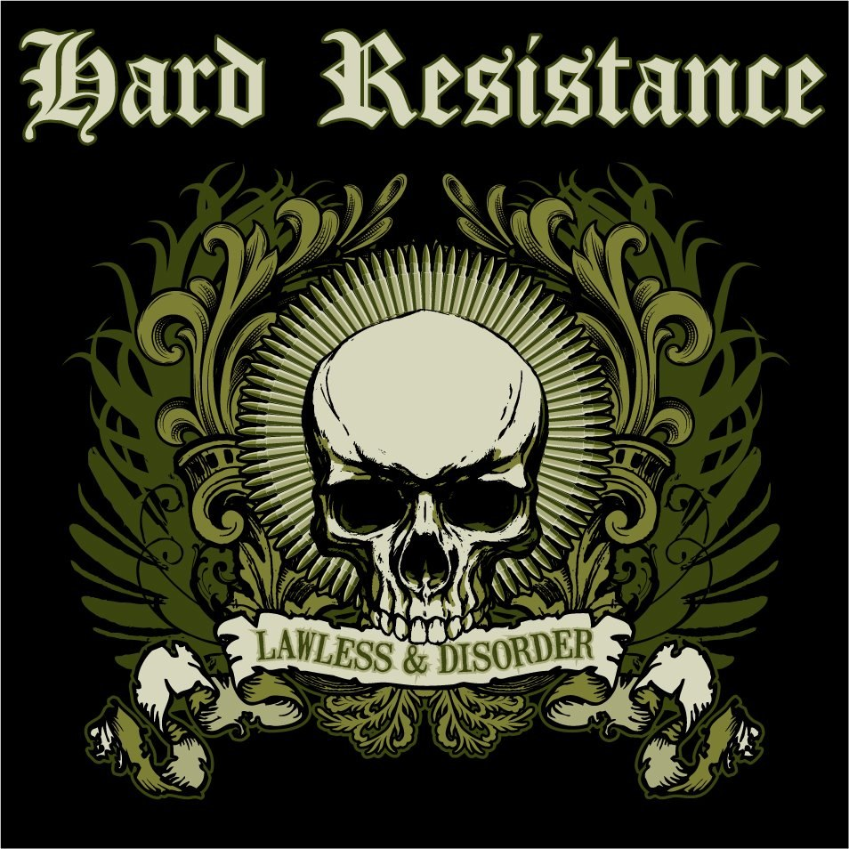 Hard Resistance - Lawless & Disorder (2012)