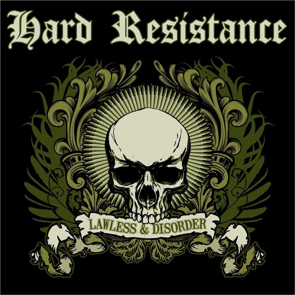 Hard Resistance - Lawless & Disorder (2012)