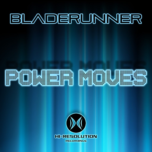 Bladerunner альбом Power Moves
