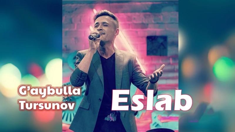 Gaybulla Tursunov - Eslab (Cover Jurabek).mp4