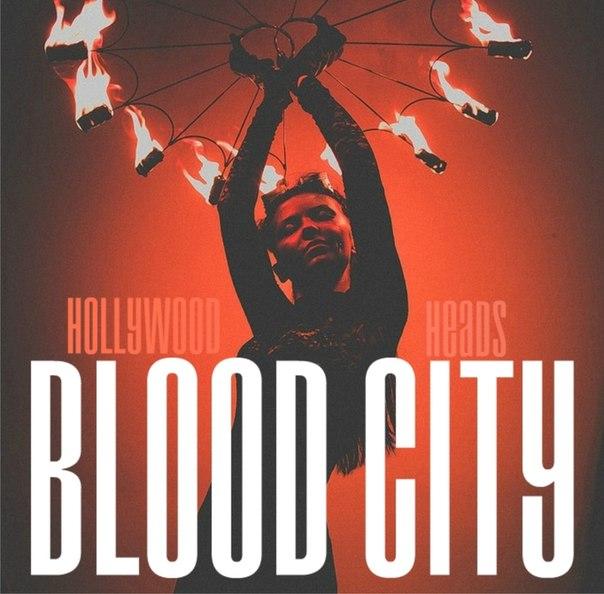 Дебютный сингл HOLLYWOOD HEADS - Blood City