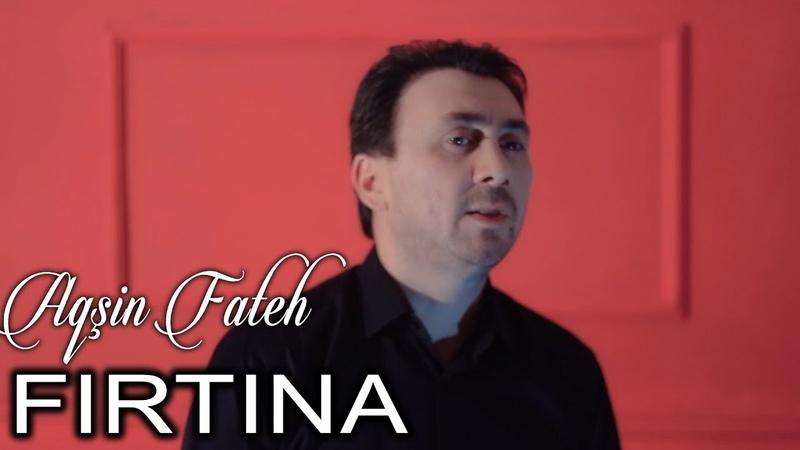Aqsin Fateh — Firtina (Official Klip)